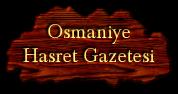 OSMANİYE HASRET GAZETESİ